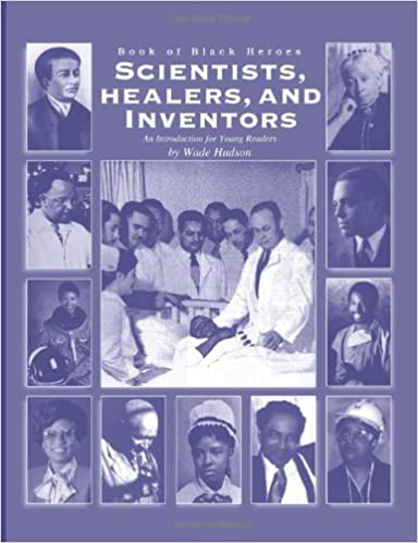 Read online Book of Black Heroes: Scientists, Healers, and Inventors (Volume 3) PDF, azw (Kindle), ePub, doc, mobi