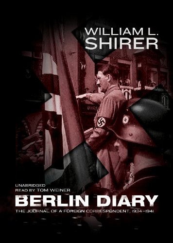 Berlin Diary: The Journal of a Foreign Correspondent, 1934-1941 (Library Edition)