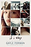 If I Stay Movie Tie-In by Forman, Gayle (2014) Hardcover