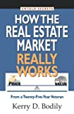 Untold Secrets of How Your Real Estate Market Really Works, Kerry Bodily, 160026011X