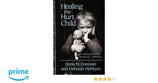 healing the hurt child a developmentalcontextual approach