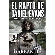 El rapto de Daniel Evans: Una novela policíaca de misterio y suspense (Spanish Edition)