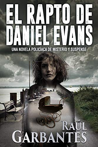 El rapto de Daniel Evans: Una novela policíaca de misterio y suspense (Spanish Edition
