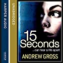 15 Seconds Audiobook by Andrew Gross Narrated by Christian Hoff