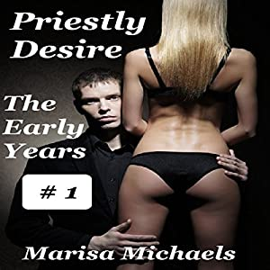 Priestly Desire: The Early Years Audiobook