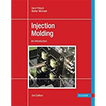 Injection Molding 2E: An Introduction