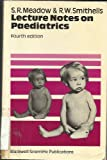 Lecture Notes on Paediatrics, Roy Meadow and R. W. Smithells, 0632008245