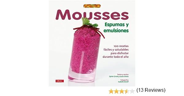 MOUSSES ESPUMAS Y EMULSIONES (Cocina (drac)): Amazon.es: Girard, Sylvie, Sirieix, Laure: Libros