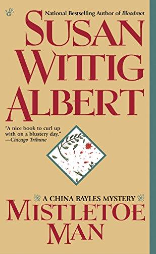 Mistletoe Man (China Bayles Mystery)