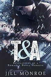 T&A: Revelations Of A Romance Novel Heroine