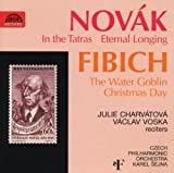 Novak: In the Tatras, Op. 26; Eternal Longing, Op. 33; Fibich: The Water Goblin; Christmas Day