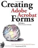 Creating Adobe Acrobat Forms, Ted Padova, 0764536907