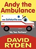 Andy the Ambulance, David Ryden, 1462653723