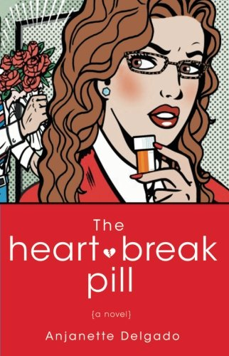The Heartbreak Pill: A Novel