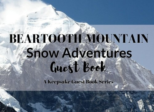 Download BEARTOOTH MOUNTAIN Snow Adventures Guest Book: Visitor Registry for Guest or Share Houses, AirBnb Owners, Vacation Homes, Cabin Getaways, Inns, ... Other Rental Properties (Keepsake Guest Book) pdf