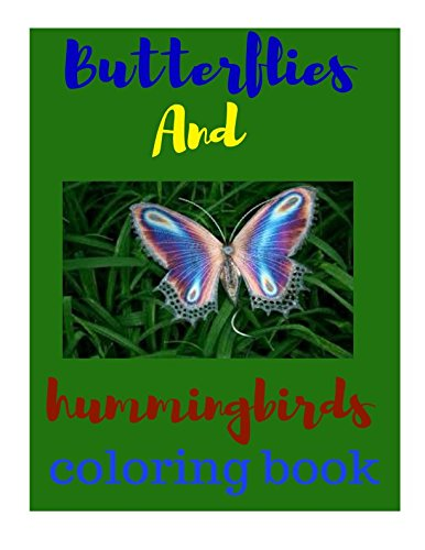 Butterflies And Hummingbirds: Coloring Book