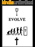 Evolve: Ascend to your higher self (Metamorphosis Book 2)
