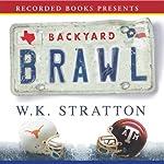 Backyard Brawl: Inside the Blood Feud Between Texas and Texas A & M | W. K. Stratton