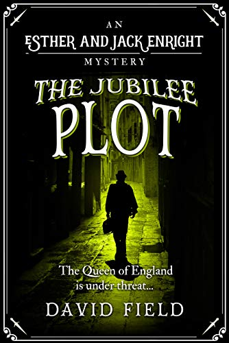 The Jubilee Plot: The Queen of England is under threat... (Esther & Jack Enright Mystery Book 7) (English Edition)