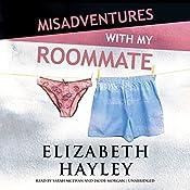 Misadventures with My Roommate   Elizabeth Hayley