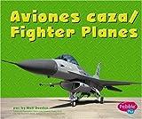 Aviones caza/Fighter Planes (Maquinas maravillosas/Mighty Machines) (Multilingual Edition)
