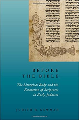Before the Bible: The Liturgical Body and the Formation of ...