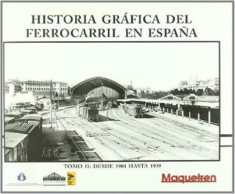 Hª grafica del ferrocarril en España II: Amazon.es: Aa.Vv.: Libros