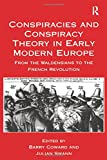 img - for Conspiracies and Conspiracy Theory in Early Modern Europe: From the Waldensians to the French Revolution book / textbook / text book