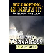 Jaw-Dropping Geography: Fun Learning Facts About Terrific Tornadoes: Illustrated Fun Learning For Kids