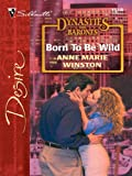 Born To Be Wild (Dynasties: The Barones Book 1538)