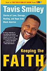 By Tavis Smiley Keeping the Faith: Stories of Love, Courage, Healing, and Hope from Black America [Paperback] Paperback