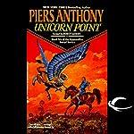 Unicorn Point: Apprentice Adept Series, Book 6   Piers Anthony
