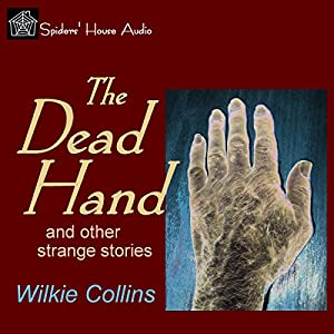 The Dead Hand and Other Strange Stories Audiobook