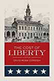 img - for The Cost of Liberty: A Novel (The Cost of Liberty series) (Volume 1) book / textbook / text book
