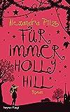 Für immer Hollyhill: Roman