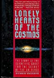 Lonely Hearts of the Cosmos : The Story of the Scientific Quest for the Secret of the Universe, Overbye, Dennis, 0060922710