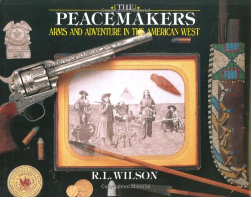 Read Online Peacemakers: Arms and Adventure in the American West pdf