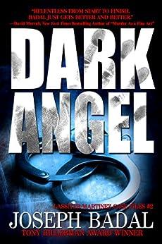 Dark Angel (Lassiter/Martinez Case Files Book 2) by [Badal, Joseph]