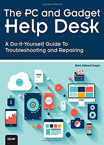 The PC and Gadget Help Desk: A Do-It-Yourself Guide To Troubleshooting and Repairing (Macintosh Repair)