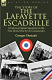 The Story of the Lafayette Escadrille, Georges Thenault, 0857060694