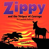 Zippy and the Stripes of Courage, Candida Sullivan, 1937331083