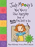img - for Judy Moody's Way Wacky Uber Awesome Book of More Fun Stuff to Do [With Sticker(s)] by Megan McDonald (26-Jan-2010) Paperback book / textbook / text book