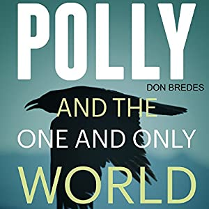 Polly and the One and Only World Audiobook