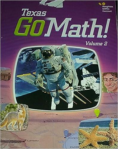 Houghton Mifflin Harcourt Go Math Texas Student Edition Volume  2015 1st Edition