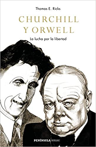 Churchill y Orwell - Thomas E. Ricks