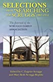 img - for Selections from Searching for Scruggs 1982-2012: The Journal of the Scruggs Family Association book / textbook / text book