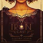 Iron Cast | Destiny Soria