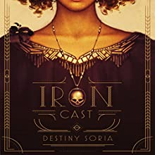 Iron Cast Audiobook by Destiny Soria Narrated by Christine Marshall