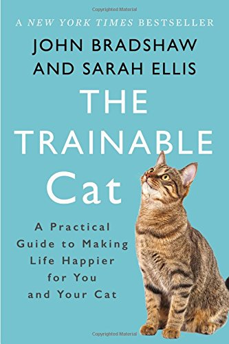 The Trainable Cat: A Practical Guide to Making Life Happier for You and Your Cat cover