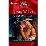 Going Down Hard | Tawny Weber